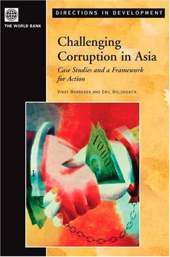 Challenging Corruption in Asia: Case Studies and a Framework for Action 9780821356838