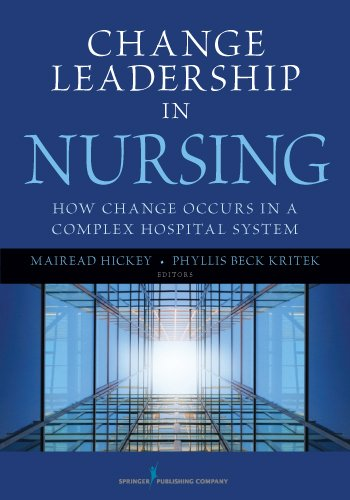 Change Leadership in Nursing: How Change Occurs in a Complex Hospital System 9780826108371