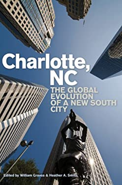 Charlotte, NC: The Global Evolution of a New South City 9780820343082