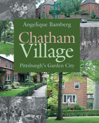 Chatham Village: Pittsburgh's Garden City 9780822944065