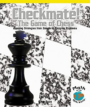 Checkmate! the Game of Chess: Applying Strategies from Simple to Complex Problems 9780823989256