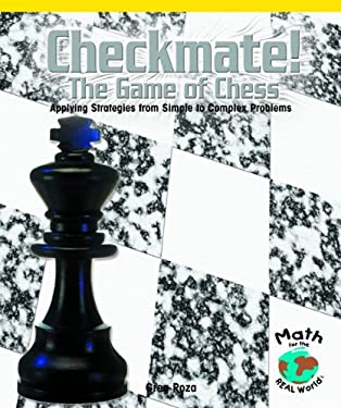 Checkmate! the Game of Chess: Applying Strategies from Simple to Complex Problems 9780823989966