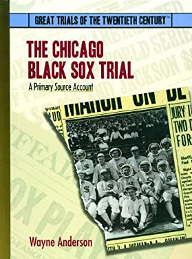 Chicago Black Sox Trial: A Primary Source Accont 9780823939695