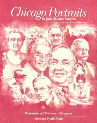Chicago Portraits: Biographies of 250 Famous Chicagoans 9780829407006