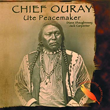 Chief Ouray: Ute Peacemaker 9780823951086