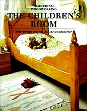 Childrens Room: Step-By-Step Projects for the Woodworker