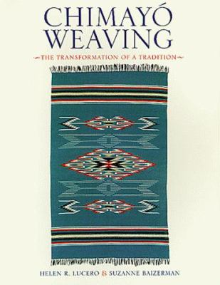 Chimayi Weaving: The Transformation of a Tradition 9780826319760