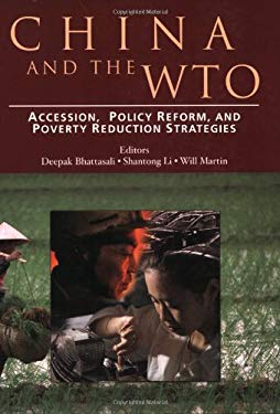 China and the Wto: Accession, Policy Reform, and Poverty Reduction Strategies 9780821356678