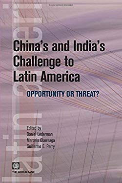 China's and India's Challenge to Latin America: Opportunity or Threat? 9780821373088