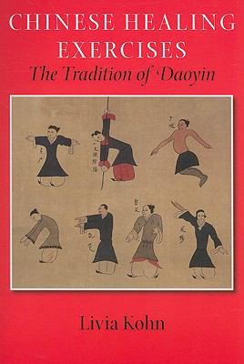 Chinese Healing Exercises: The Tradition of Daoyin 9780824832698