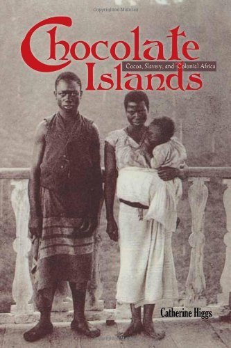 Chocolate Islands: Cocoa, Slavery, and Colonial Africa 9780821420065