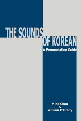 Sounds of Korean: A Pronunciation Guide 9780824826017