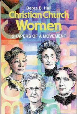 Christian Church Women: Shapers of a Movement 9780827204638