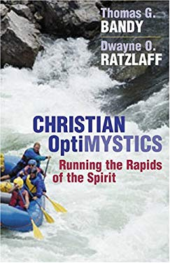Christian Optimystics: Running the Rapids of the Spirit 9780827205048