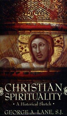 Christian Spirituality: A Historical Sketch 9780829420814