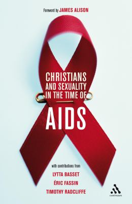 Christians and Sexuality in the Time of AIDS 9780826499110