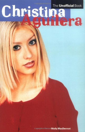 Christina Aguilera: The Unofficial Book 9780823083084