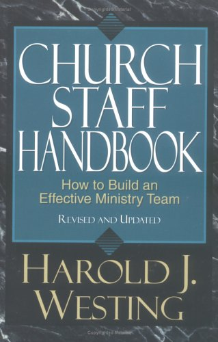Church Staff Handbook: How to Build an Effective Ministry Team 9780825439735