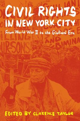 Civil Rights in New York City: From World War II to the Giuliani Era 9780823232895