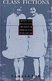 Class Fictions: Shame and Resistance in the British Working Class Novel, 1890-1945 3538912