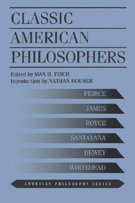 Classic American Philosophers 9780823216581