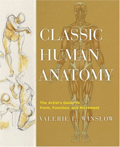 Classic Human Anatomy: The Artist's Guide to Form, Function, and Movement 9780823024155