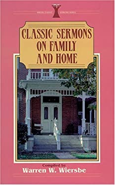 Classic Sermons on the Family and Home 9780825440540