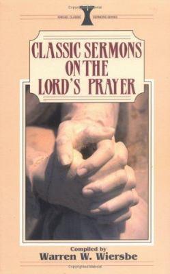 Classic Sermons on the Lord's Prayer 9780825440861