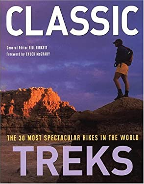 Classic Treks: The 30 Most Spectacular Hikes in the World 9780821226551
