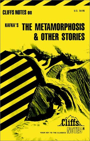 Cliffsnotes on Kafka's the Metamorphosis and Other Stories
