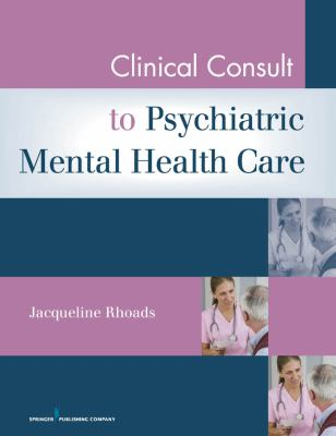 Clinical Consult to Psychiatric Mental Health Care 9780826105011