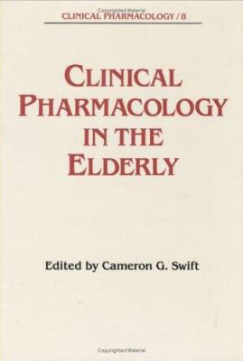 Clinical Pharmacology in the Elderly 9780824776282