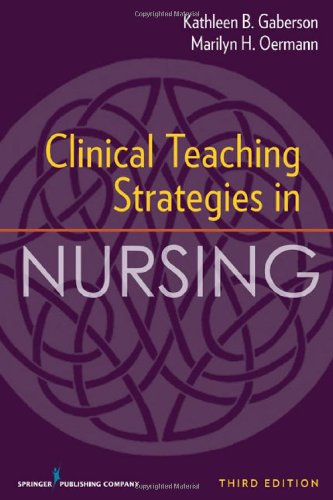 Clinical Teaching Strategies in Nursing, Third Edition 9780826105813