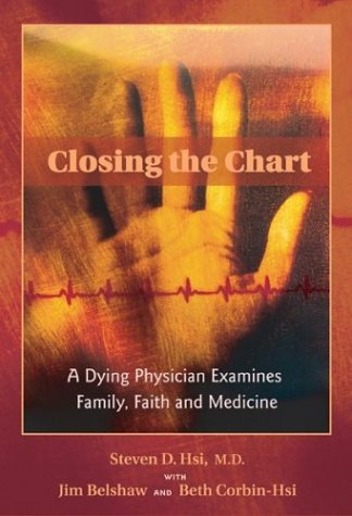 Closing the Chart: A Dying Physician Examines Family, Faith, and Medicine 9780826330376