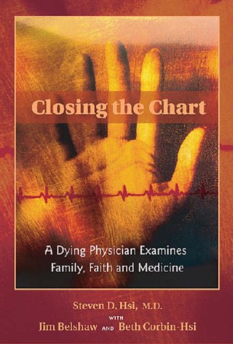 Closing the Chart: A Dying Physician Examines Family, Faith, and Medicine 9780826330383