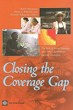 Closing the Coverage Gap: The Role of Social Pensions and Other Retirement Income Transfers 9780821379714