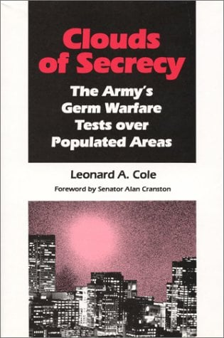 Clouds of Secrecy: The Army's Germ Warfare Tests Over Populated Areas 9780822630012