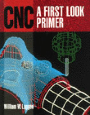 Cnc: A First Look Primer 9780827372450