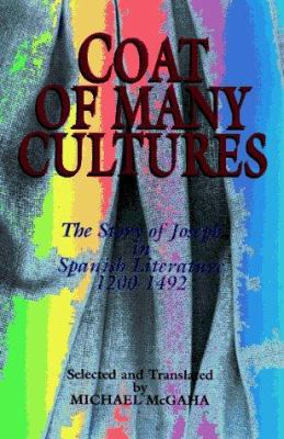 Coat of Many Cultures: The Joseph Story in Spanish Literature, 1200-1492 9780827605701