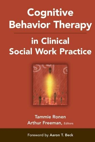 Cognitive Behavior Therapy in Clinical Social Work Practice 9780826102157