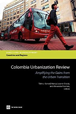 Colombia Urbanization Review: Amplifying the Gains from the Urban Transition 9780821395226