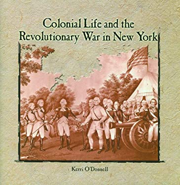Colonial Life and the Revolutionary War in New York 9780823984077