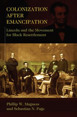 Colonization After Emancipation: Lincoln and the Movement for Black Resettlement 9780826219091