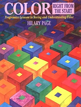 Color Right from the Start: Progressive Lessons in Seeing and Understanding Color 9780823007516