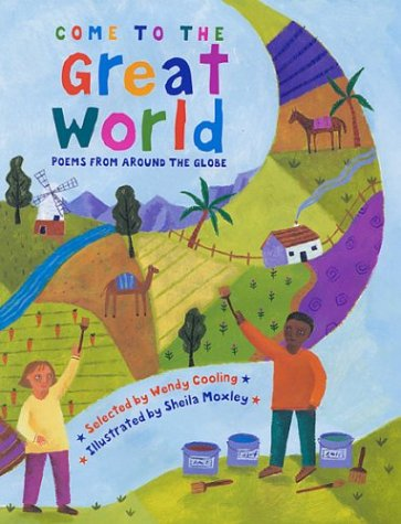 Come to the Great World: Poems from Around the World 9780823418220