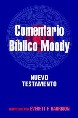 Comentario Biblico Moody: Nuevo Testamento = Wycliffe Bible Commentary 9780825413070