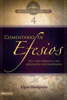 Comentario de Efesios: del Texto Biblico A Uno Aplicacion Contemporanea 9780829753844