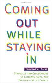 Coming Out While Staying in: Struggles and Celebrations of Lesbians, Gays, and Bisexuals in the Church