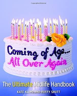 Coming of Age... All Over Again: The Ultimate Midlife Handbook 9780821258392