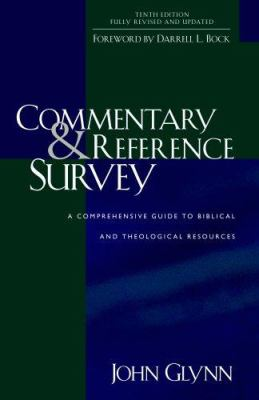 Commentary & Reference Survey: A Comprehensive Guide to Biblical and Theological Resources 9780825427374